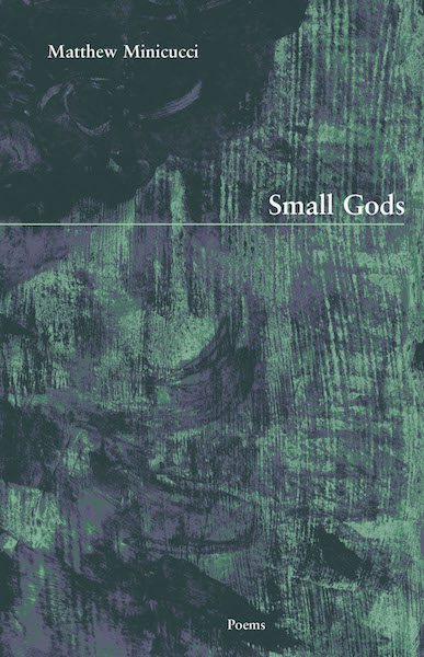 <strong>Small Gods</strong><br>New Issues Press, 2017